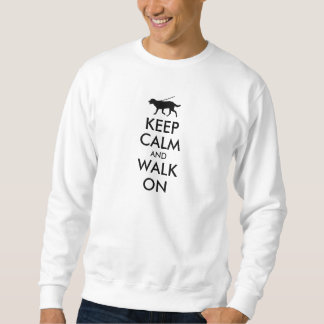 Keep Calm and Walk On Dog Walking Labrador Sweatshirt