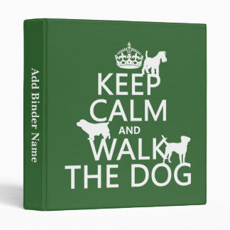Keep Calm and Walk The Dog - all colors Binder