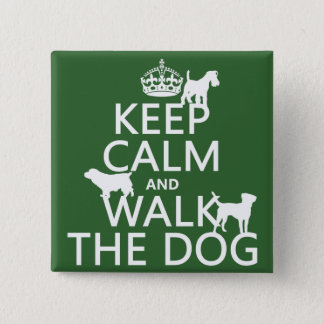 Keep Calm and Walk The Dog - all colors Button