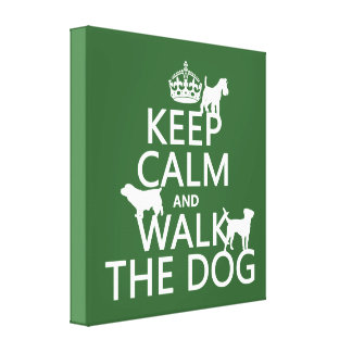 Keep Calm and Walk The Dog - all colors Stretched Canvas Print