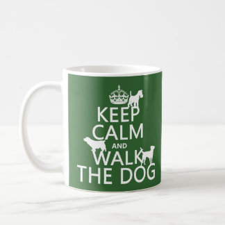 Keep Calm and Walk The Dog - all colors Coffee Mug