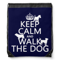 Keep Calm and Walk The Dog - all colors Drawstring Backpack