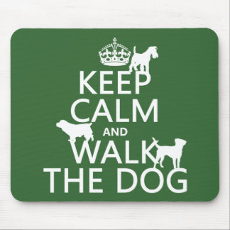 Keep Calm and Walk The Dog - all colors Mouse Pad
