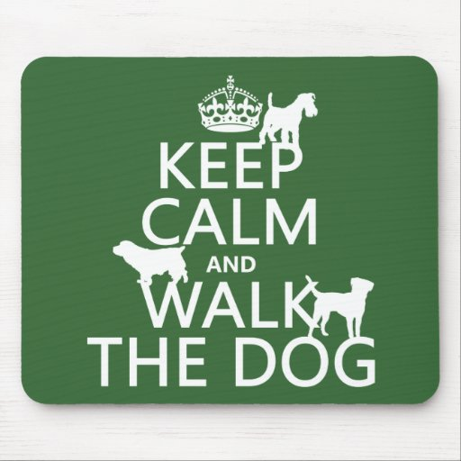 Keep Calm and Walk The Dog - all colors Mouse Pads