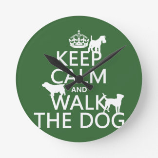 Keep Calm and Walk The Dog - all colors Round Clock