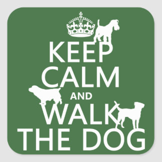 Keep Calm and Walk The Dog - all colors Square Sticker