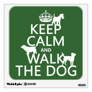 Keep Calm and Walk The Dog - all colors Wall Decal