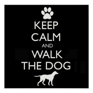 Keep Calm and walk the dog dogs pet pets cute walk Poster