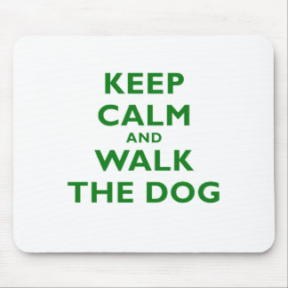 Keep Calm and Walk the Dog Mouse Pad