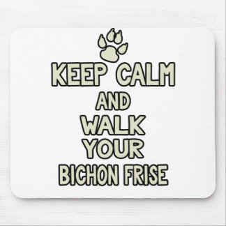 Keep Calm And Walk Your Bichon Frise Funny Gifts Mouse Pad