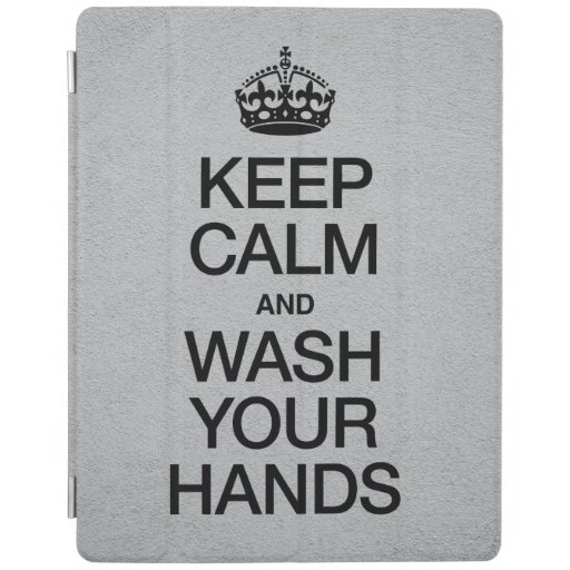 KEEP CALM AND WASH YOUR HANDS iPad SMART COVER