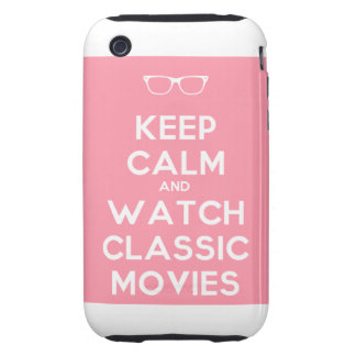 Keep Calm and Watch Classic Movies Tough iPhone 3 Covers