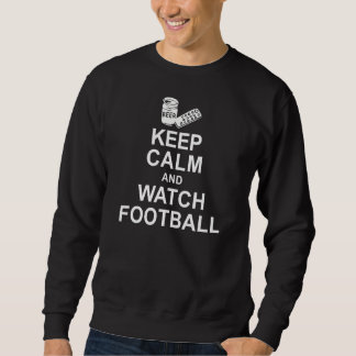 Keep Calm and Watch Football Pullover Sweatshirt