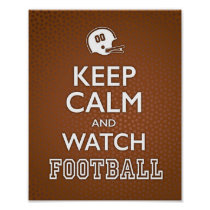 KEEP CALM AND WATCH FOOTBALL Sign Print
