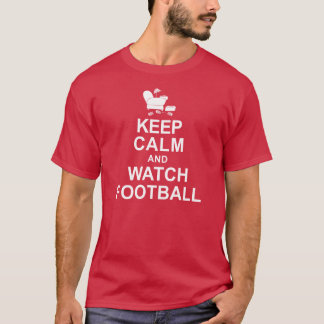 Keep Calm and Watch Football T-Shirt