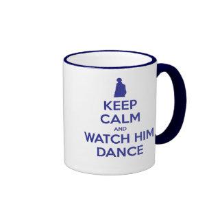 Keep Calm and Watch Him Dance Coffee Mug