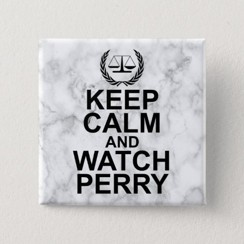 Keep Calm and Watch Perry Legal Humor Scales of Justice 2-inch Square Button
