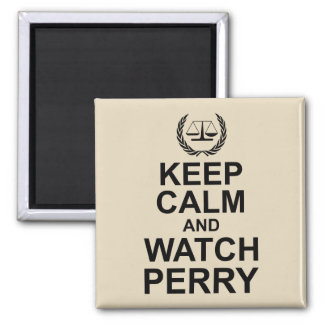 Keep Calm and Watch Perry Legal Humor Magnet