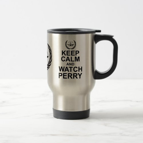 Keep Calm and Watch Perry Mason Legal Humor Travel Mug