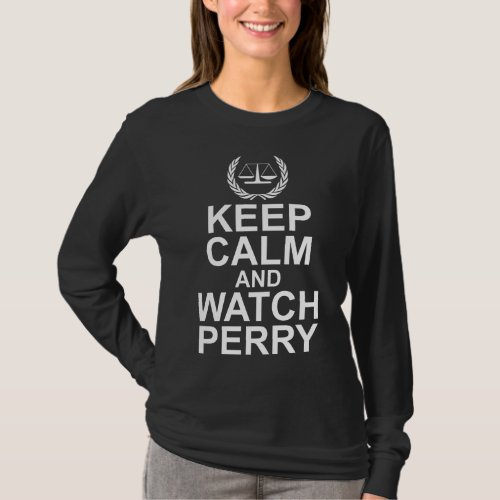 Keep Calm and Watch Perry Scales of Justice Legal Humor Long Sleeve  T-Shirt