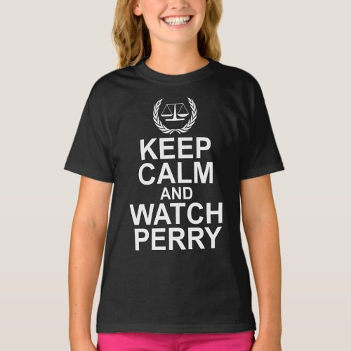 Keep Calm and Watch Perry Scales of Justice Legal Humor T-Shirt