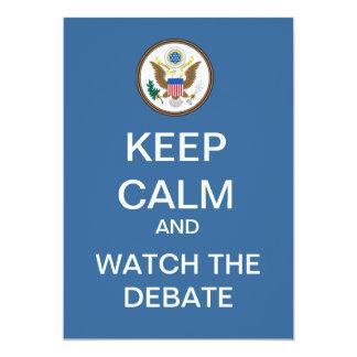KEEP CALM And Watch The Debate Custom Invitation