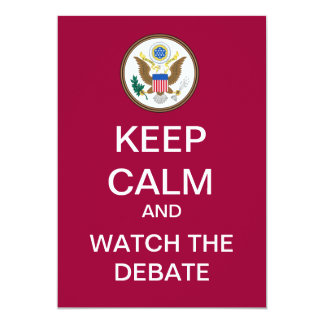 KEEP CALM And Watch The Debate Custom Invitation