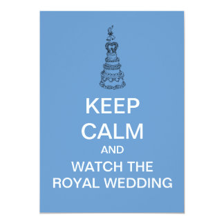 KEEP CALM And Watch The Royal Wedding Invitation