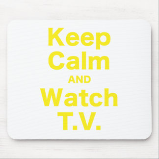 Keep Calm and Watch TV Mouse Pad