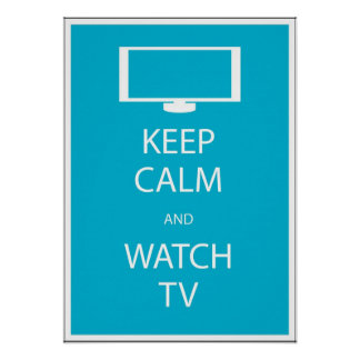 Keep Calm and Watch TV Poster