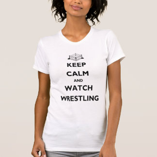 Keep Calm and Watch Wrestling Ladies Casual T-Shirt