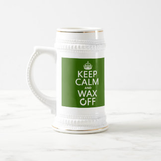 Keep Calm and Wax Off (any background color) Beer Stein