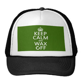 Keep Calm and Wax Off (any background color) Trucker Hat