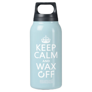 Keep Calm and Wax Off (any background color) Insulated Water Bottle