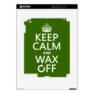 Keep Calm and Wax Off (any background color) iPad 2 Skin