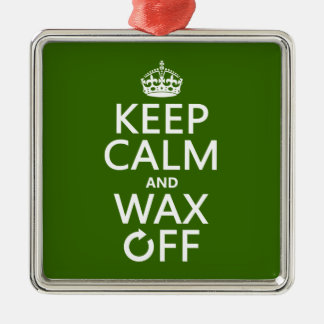 Keep Calm and Wax Off (any background color) Metal Ornament