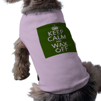 Keep Calm and Wax Off (any background color) T-Shirt