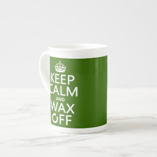 Keep Calm and Wax Off (any background color) Tea Cup