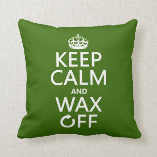 Keep Calm and Wax Off (any background color) Throw Pillow