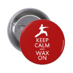 Keep Calm and Wax On 2 Inch Round Button