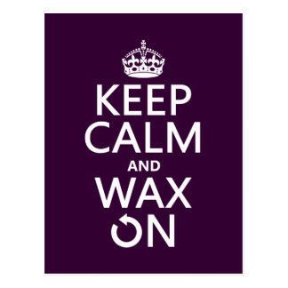 Keep Calm and Wax On (any background color) Postcard