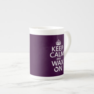 Keep Calm and Wax On (any background color) Tea Cup
