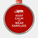 Keep Calm and Wear Earplugs - Cicadas are Coming Ornaments
