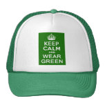 KEEP CALM AND WEAR GREEN for St Pats Day Trucker Hat