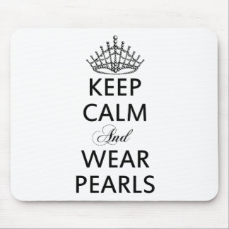 Keep CALM and WEAR PEARLS Words Quot Mouse Pad