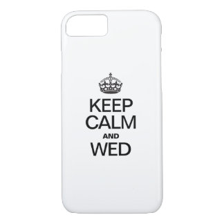 KEEP CALM AND WED iPhone 8/7 CASE