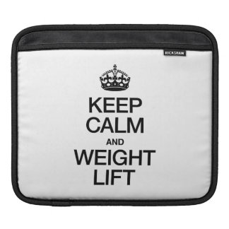 KEEP CALM AND WEIGHT LIFT SLEEVE FOR iPads
