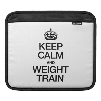 KEEP CALM AND WEIGHT TRAIN SLEEVE FOR iPads