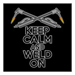 Keep Calm and Weld On Poster