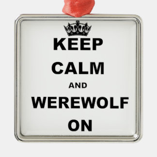 KEEP CALM AND WEREWOLF ON CHRISTMAS TREE ORNAMENTS